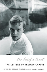 Too Brief a Treat: The Letters of Truman Capote Truman Capote and Gerald Clarke